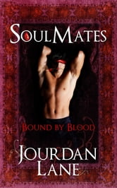Soul Mates: Bound by Blood ebook by Jourdan Lane