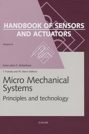 Micro Mechanical Systems - Principles and Technology ebook by T. Fukuda,Wolfgang Menz