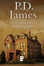 La calavera bajo la piel (Cordelia Gray) eBook by P.D. James
