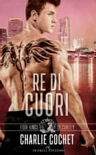 Re di Cuori ebook by Charlie Cochet