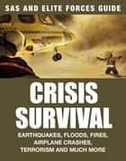 SAS and Elite Forces Guide: Crisis Survival ebook by Alexander Stilwell