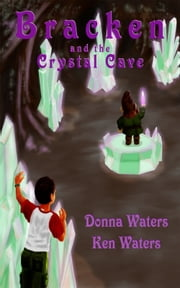Bracken and the Crystal Cave ebook by Ken and Donna Waters