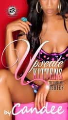 Upscale Kittens: The Complete Series (The Cartel Publications Presents) ebook by Candee