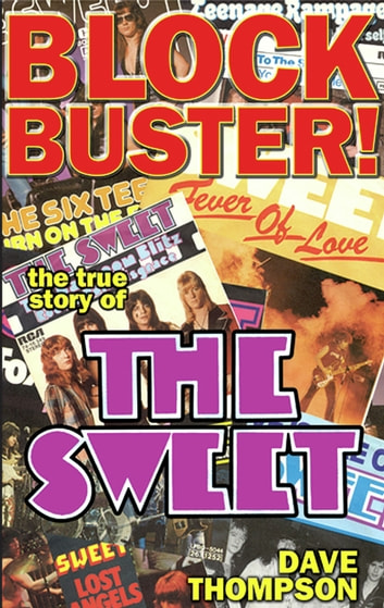 Blockbuster!: The True Story of the Sweet ebook by Dave Thompson