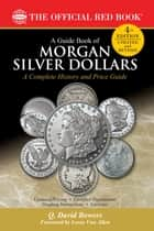 A Guide Book of Morgan Silver Dollars ebook by Q. David Bowers,Leroy Van Allen