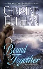 Ebook Bound Together di Christine Feehan