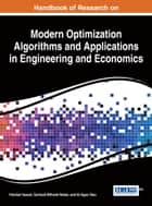 Handbook of Research on Modern Optimization Algorithms and Applications in Engineering and Economics ebook by Pandian Vasant,Gerhard-Wilhelm Weber,Vo Ngoc Dieu