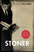 Stoner - A Novel ebook by
