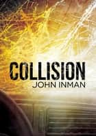 Collision ebook by John Inman, Lily Karey