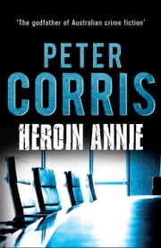 Heroin Annie - Cliff Hardy 5 ebook by Peter Corris