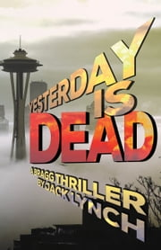 Yesterday is Dead - A Bragg Thriller ebook by Jack Lynch