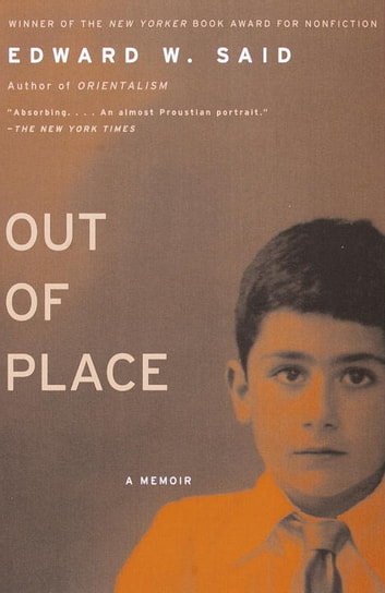 Out of Place - A Memoir ebook by Edward W. Said