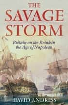 The Savage Storm ebook by David Andress