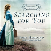 Searching for You audiobook by Jody Hedlund