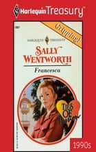 Francesca 電子書 by Sally Wentworth