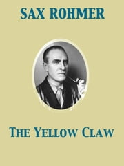 The Yellow Claw ebook by Sax Rohmer