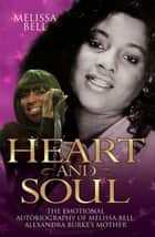 Heart and Soul ebook by Melissa Bell