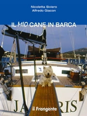 Il mio cane in barca ebook by Kobo.Web.Store.Products.Fields.ContributorFieldViewModel