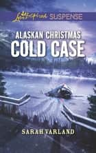 Alaskan Christmas Cold Case ebook by