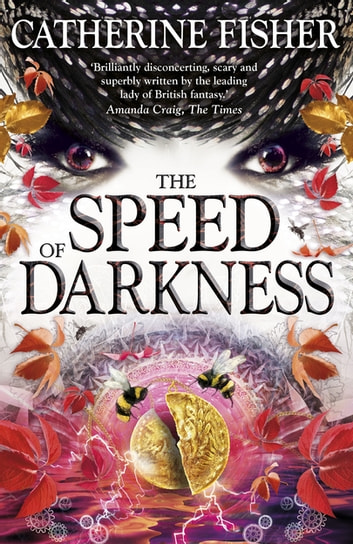 The Speed of Darkness - Book 4 ebook by Catherine Fisher
