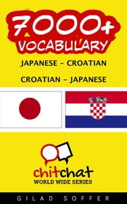 7000+ Vocabulary Japanese - Croatian ebook by ギラッド作者