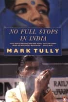 No Full Stops in India ebook by Mark Tully