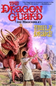 The Dragon Guard - The Magickers #3 ebook by Emily Drake
