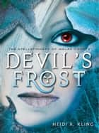 Devil's Frost, Spellspinners Series #3 ebook by Heidi R. Kling