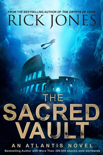 The Sacred Vault - The Quest for Atlantis, #2 ebook by Rick Jones
