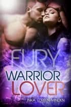Fury - Warrior Lover 8 - Die Warrior Lover Serie ebook by Inka Loreen Minden