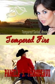Tempered Fire ebook by Pamela S Thibodeaux