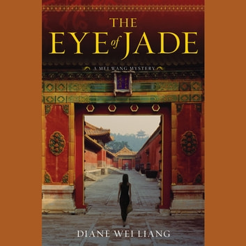 The Eye of Jade audiobook by Diane Wei Liang