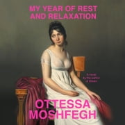 My Year of Rest and Relaxation audiobook by Ottessa Moshfegh