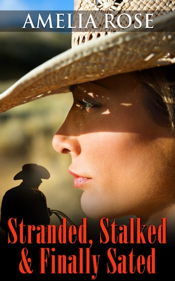 Stranded, Stalked And Finally Sated ebook by Amelia Rose