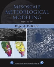 Mesoscale Meteorological Modeling ebook by Roger A Pielke Sr