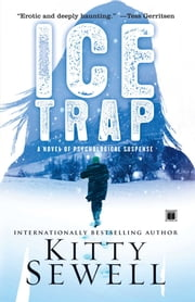 Ice Trap - A Novel of Psychological Suspense ebook by Kitty Sewell