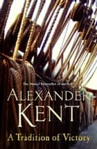 A Tradition of Victory ebook by Alexander Kent