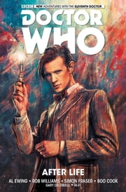 Doctor Who: The Eleventh Doctor Vol 1 ebook by Al Ewing,Rob Williams,Simon Fraser,Boo Cook,Alice X. Zhang,Gary Caldwell,Hi-Fi Color Design