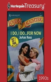 I Do, I Do...For Now ebook by JoAnn Ross