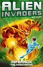 Alien Invaders 2: Infernox - The Fire Starter eBook by Max Silver