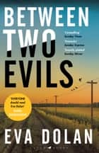 Between Two Evils ebook by Eva Dolan