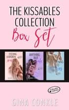 The Kissables Collection Box Set ebook by Gina Conkle