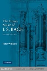 The Organ Music of J. S. Bach ebook by Williams, Peter