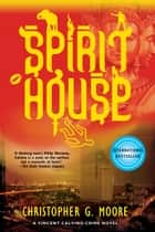 Spirit House ebook by Christopher G. Moore