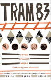 Tram 83 ebook by Fiston Mwanza Mujila