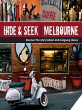 Hide And Seek Melbourne ebook by Explore Australia