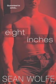 Eight Inches ebook by Sean Wolfe