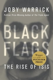 Black Flags - The Rise of ISIS ebook by Joby Warrick