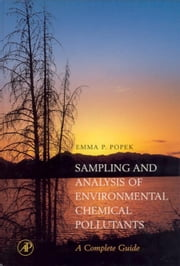 Sampling & Analysis of Environmental Chemical Pollutants. A Complete Guide ebook by Popek, E. P.