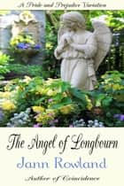 The Angel of Longbourn ebook by Jann Rowland
